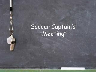 "Soccer Captain's ""Meeting"""