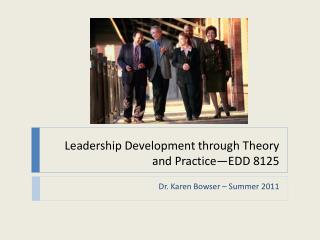 Leadership  Development through  Theory and Practice—EDD 8125