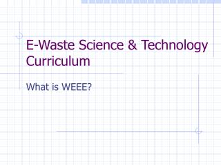 E-Waste Science  Technology Curriculum