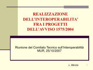 REALIZZAZIONE  DELL'INTEROPERABILITA'  FRA I PROGETTI  DELL'AVVISO 1575/2004
