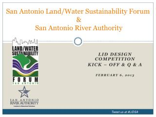 San Antonio Land/Water Sustainability Forum  &  San Antonio River Authority