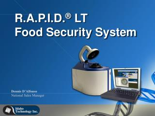 R.A.P.I.D. ®  LT  Food Security System