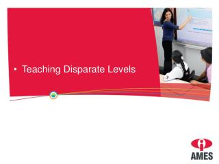 Teaching Disparate Levels