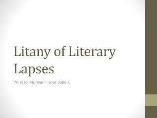 Litany of Literary Lapses