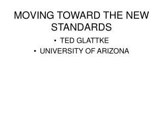 MOVING TOWARD THE NEW STANDARDS