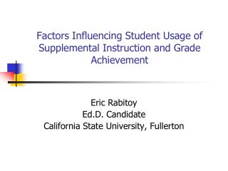 Factors Influencing Student Usage of Supplemental Instruction and Grade Achievement