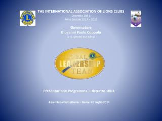 Presentazione Programma - Distretto 108 L Assemblea Distrettuale – Roma  20 Luglio 2014
