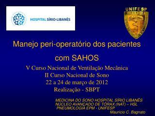 MEDICINA DO SONO HOSPITAL SÍRIO LIBANÊS NÚCLEO AVANÇADO DE TÓRAX (NAT) – HSL