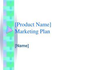 [Product Name] Marketing Plan