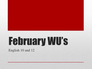 February WU�s