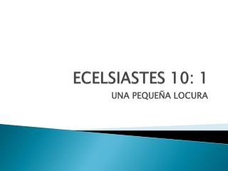 ECELSIASTES 10: 1