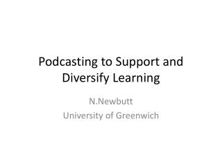Podcasting to Support and Diversify Learning
