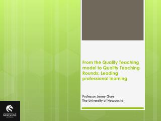 From the Quality Teaching  model to Quality Teaching Rounds: Leading professional learning