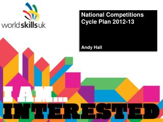 National Competitions Cycle Plan 2012-13 Andy Hall