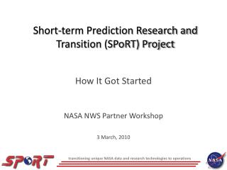 Short-term Prediction Research and Transition (SPoRT) Project