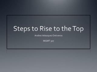 Steps to Rise to the Top