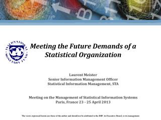 Meeting the Future Demands of a Statistical Organization
