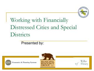 Working with Financially Distressed Cities and Special Districts
