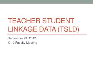 Teacher Student Linkage Data (TSLD)