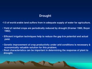 Drought 1/3 of world arable land suffers from in adequate supply of water for agriculture.