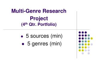 Multi-Genre Research Project (4 th  Qtr. Portfolio)