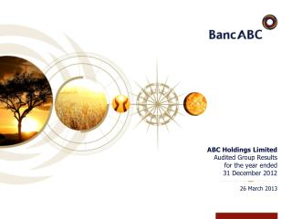 ABC  Holdings Limited   Audited Group Results  for the year  ended 31 December 2012