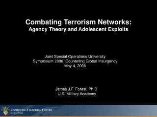 Combating Terrorism Networks: Agency Theory and Adolescent Exploits