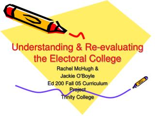 Understanding & Re-evaluating the Electoral College