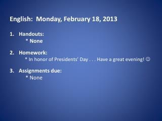 English:  Monday, February 18, 2013