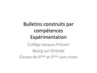 Bulletins construits par compétences Expérimentation