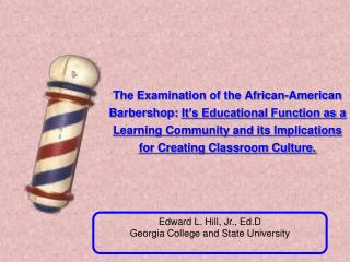 Edward L. Hill, Jr., Ed.D Georgia College and State University