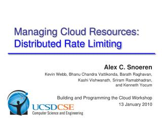 Managing Cloud Resources:  Distributed Rate Limiting