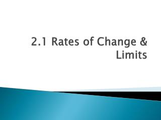 2.1 Rates of Change & Limits