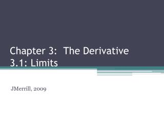 Chapter 3:  The Derivative 3.1: Limits