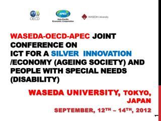 Waseda  University,  Tokyo, Japan September, 12 th  – 14 th , 2012