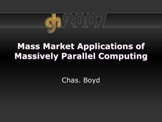 Mass Market Applications of Massively Parallel Computing