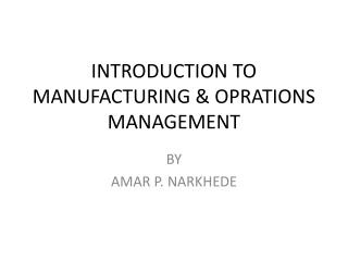 INTRODUCTION TO MANUFACTURING & OPRATIONS MANAGEMENT