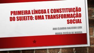 PRIMEIRA LÍNGUA E CONSTITUIÇÃO DO SUJEITO: UMA TRANSFORMAÇÃO SOCIAL