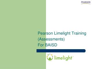 Pearson  Limelight Training (Assessments) For BAISD
