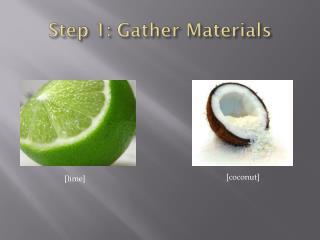Step 1: Gather Materials