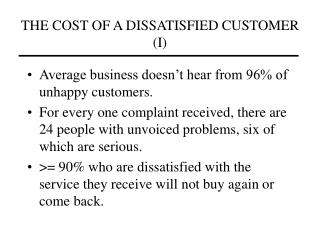THE COST OF A DISSATISFIED CUSTOMER I