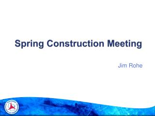 Spring Construction Meeting