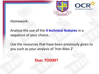 Homework: Analyse  the use of the  4 technical features  in a sequence of your choice.
