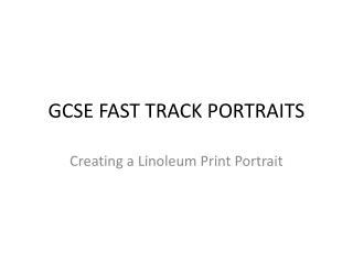 GCSE FAST TRACK PORTRAITS