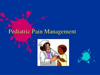 Pediatric Pain Management