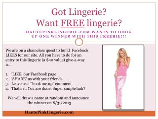 Got Lingerie? Want  FREE  lingerie?