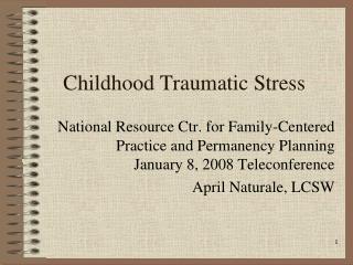 Childhood Traumatic Stress