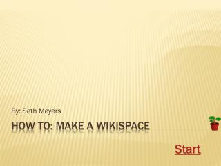 How To: Make a  Wikispace