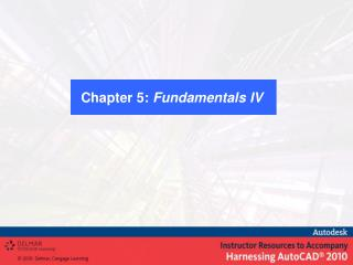 Chapter 5:  Fundamentals IV