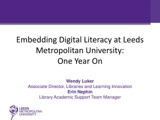 Embedding Digital Literacy at Leeds Metropolitan University: One Year On